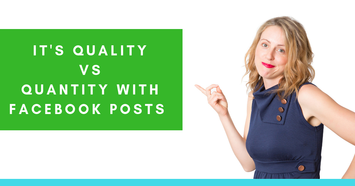 It's Quality vs Quantity with Facebook Posts