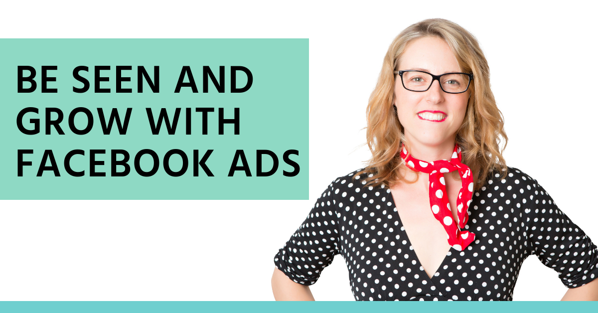 Be seen and grow with Facebook ads