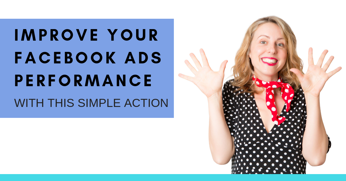 Improve the Performance of your Facebook Ads with this Simple Action