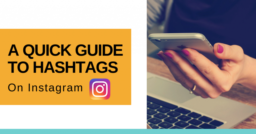 A quick guide to Hashtags on Instagram