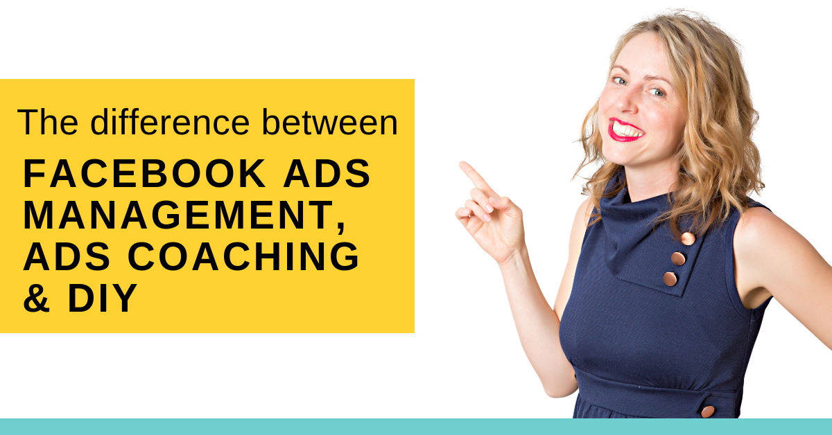 The difference between Facebook Ads Management, Ads Coaching & DIY