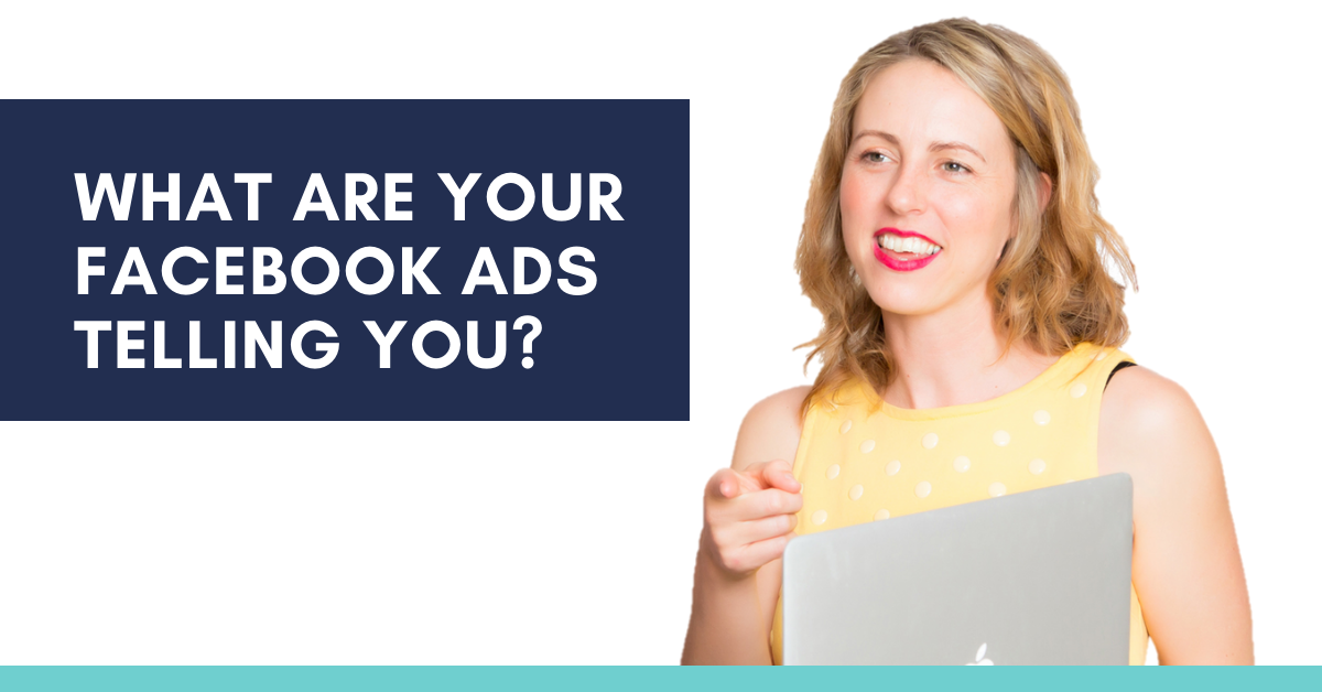 What are your Facebook ads telling you?