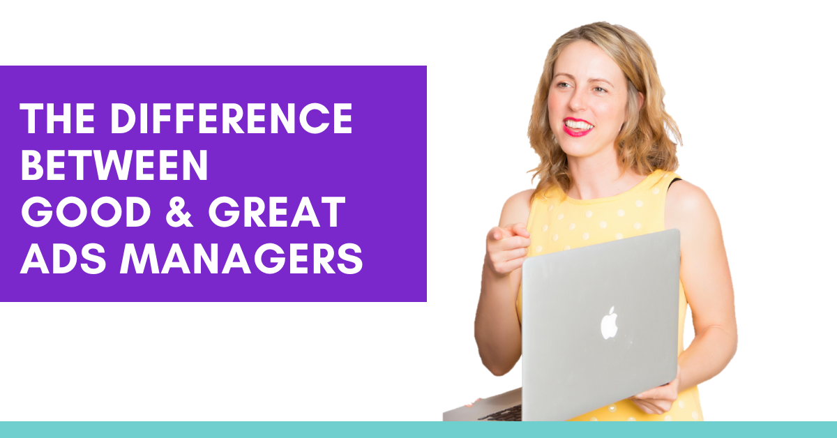 The difference between good & great ads managers