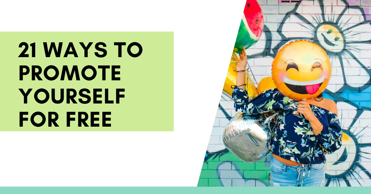 21 Ways To Promote Yourself For Free