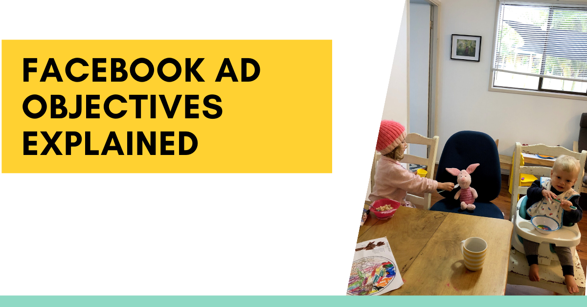 Facebook Ad Objectives Explained (by feeding children)